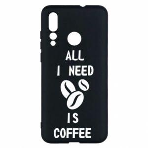 Huawei Nova 4 Case All I need is coffee