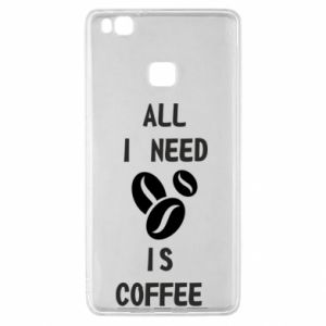 Huawei P9 Lite Case All I need is coffee