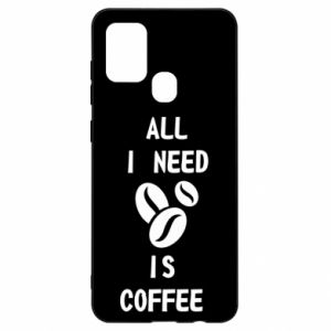 Samsung A21s Case All I need is coffee
