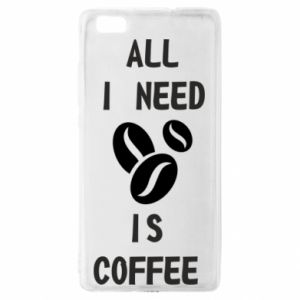 Huawei P8 Lite Case All I need is coffee
