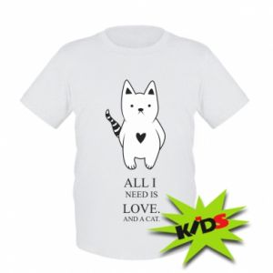 Kids T-shirt All i need is love and a cat