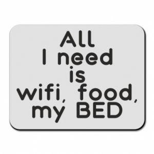 Podkładka pod mysz All I need is wifi, food, my bed