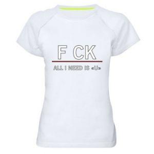 Damska koszulka sportowa All i need is you