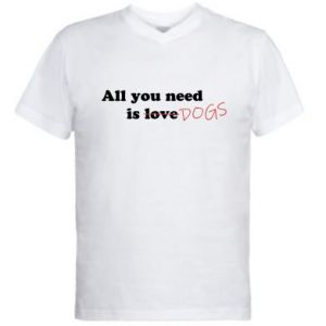 Męska koszulka V-neck All you need is dogs