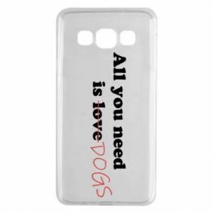 Samsung A3 2015 Case All you need is dogs