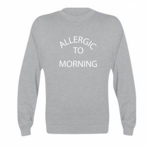 Kid's sweatshirt Allergic to morning