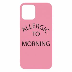 iPhone 12/12 Pro Case Allergic to morning