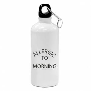 Water bottle Allergic to morning