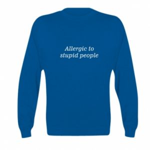 Bluza dziecięca Allergik to stupid people