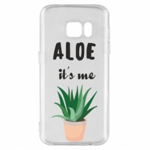 Phone case for Samsung S7 Aloe it's me