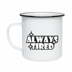 Kubek emaliowany Always tired
