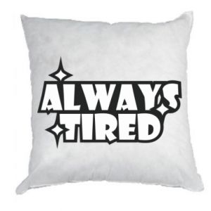 Pillow Always tired