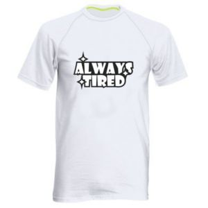 Men's sports t-shirt Always tired