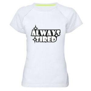 Damska koszulka sportowa Always tired