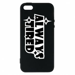 Phone case for iPhone 5/5S/SE Always tired