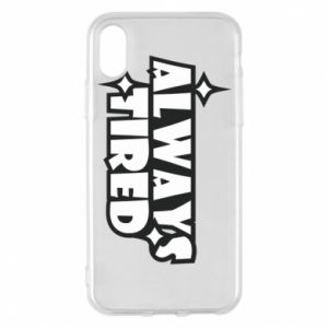 Phone case for iPhone X/Xs Always tired