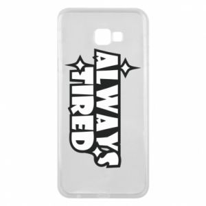 Phone case for Samsung J4 Plus 2018 Always tired
