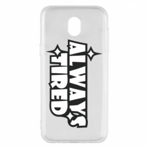 Phone case for Samsung J5 2017 Always tired