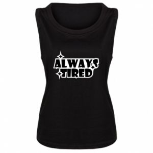 Damska koszulka bez rękawów Always tired
