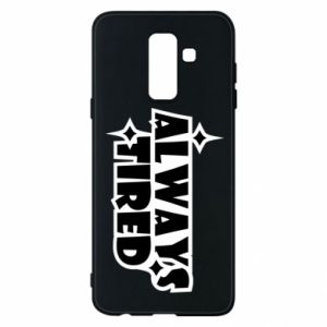 Phone case for Samsung A6+ 2018 Always tired