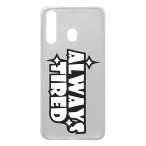 Phone case for Samsung A60 Always tired