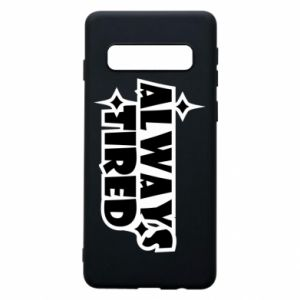 Phone case for Samsung S10 Always tired