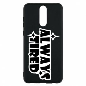Phone case for Huawei Mate 10 Lite Always tired