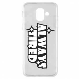 Phone case for Samsung A6 2018 Always tired