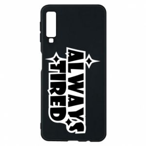 Phone case for Samsung A7 2018 Always tired