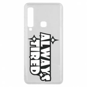 Phone case for Samsung A9 2018 Always tired