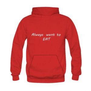 Bluza z kapturem dziecięca Always want to EAT
