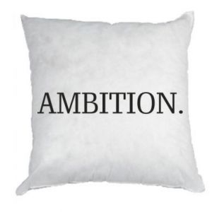 Pillow Ambition.