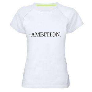 Women's sports t-shirt Ambition.