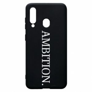 Phone case for Samsung A60 Ambition.