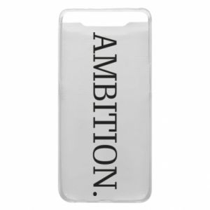 Phone case for Samsung A80 Ambition.