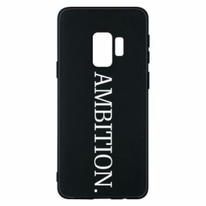 Phone case for Samsung S9 Ambition.