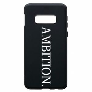 Phone case for Samsung S10e Ambition.