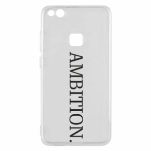 Phone case for Huawei P10 Lite Ambition.