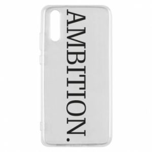 Phone case for Huawei P20 Ambition.