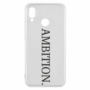 Phone case for Huawei P20 Lite Ambition.