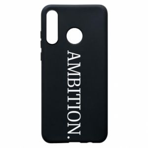 Phone case for Huawei P30 Lite Ambition.