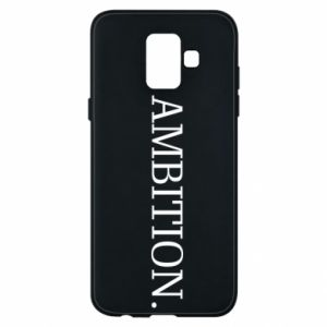 Phone case for Samsung A6 2018 Ambition.