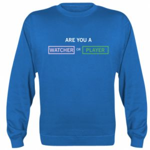 Bluza (raglan) Are you a watcher or player