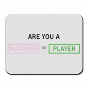 Podkładka pod mysz Are you a watcher or player
