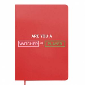 Notes Are you a watcher or player