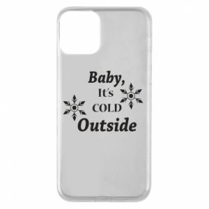 iPhone 11 Case Baby it's cold outside