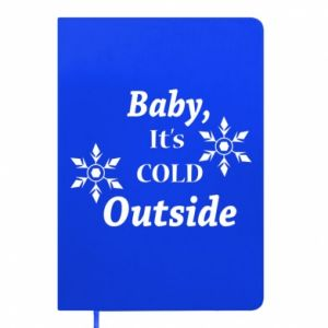 Notepad Baby it's cold outside