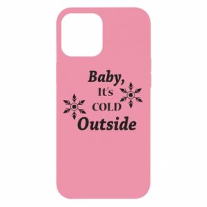 Etui na iPhone 12 Pro Max Baby it's cold outside