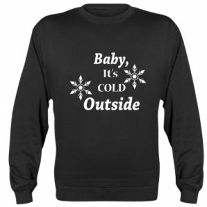 Sweatshirt Baby it's cold outside