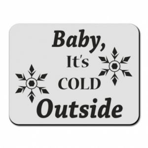 Mouse pad Baby it's cold outside